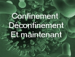Confinement, Déconfinement, Et maintenant